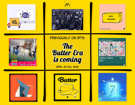 Previously on BTS: The Butter Era is coming April 24-30, 2021