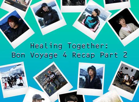 HEALING TOGETHER: BON VOYAGE 4 RECAP PART 2