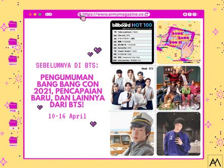 SEBELUMNYA DI BTS: PENGUMUMAN BANG BANG CON 2021, PENCAPAIAN BARU, DAN LAINNYA DARI BTS!  10-16 Apri