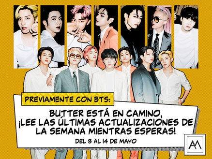 PREVIAMENTE CON BTS: Del 8 al 14 de mayo
