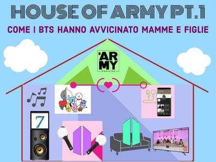 HOUSE OF ARMY PT.1 - COME I BTS HANNO AVVICINATO MAMME E FIGLIE