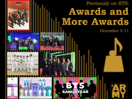 Previously on BTS: Awards and More Awards December 5-11