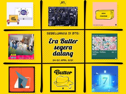 Sebelumnya di BTS: Era Butter segera datang 24-30 April 2021