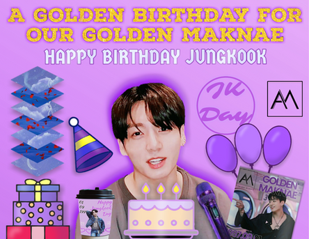 A Golden Birthday for our Golden Maknae: Happy Birthday Jungkook