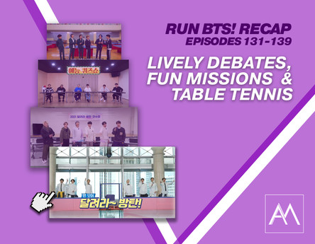 Run BTS! Recap: Episodes 131-139 Lively Debates, Fun Missions and Table Tennis
