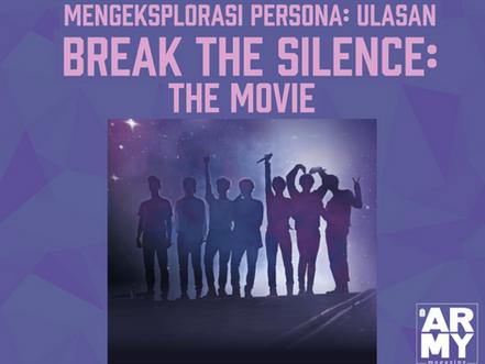 Mengeksplorasi Persona: Ulasan Break The Silence: The Movie