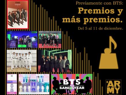 Previamente con BTS: Premios y más premios. Del 5 al 11 de diciembre