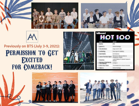 Previously on BTS: Permission to Get Excited for Comeback! July 3-9