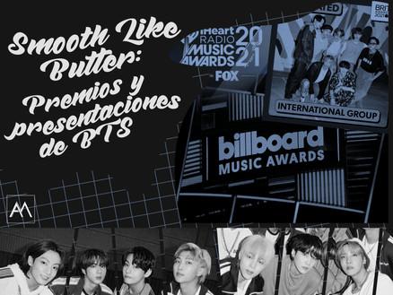 Smooth like butter: Premios y presentaciones de BTS