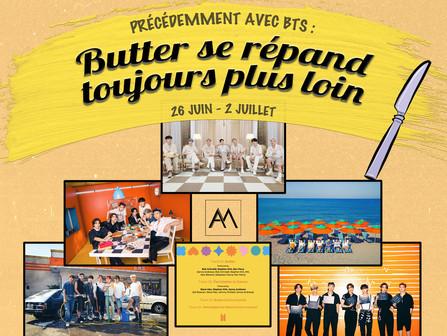 Précédemment avec BTS : Butter se répand toujours plus loin 26 juin - 2 juillet