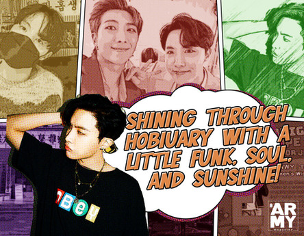 SHINING THROUGH HOBIUARY WITH A LITTLE FUNK, SOUL, AND SUNSHINE!
