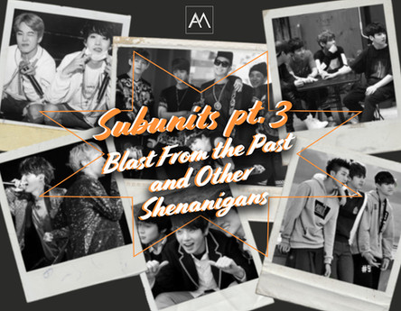 Subunits Pt. 3: Blast From the Past and Other Shenanigans
