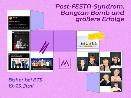 BISHER BEI BTS: POST-FESTA-SYNDROM, BANGTAN BOMB UND GRÖSSERE ERFOLGE 19.-25. Juni