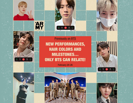 PREVIOUSLY ON BTS: NEW PERFORMANCES, HAIR COLORS AND MILESTONES… ONLY BTS CAN RELATE! FEBRUARY 20-26
