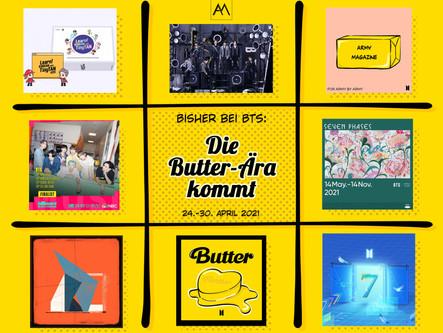 Bisher bei BTS: Die Butter-Ära kommt 24.-30. April 2021