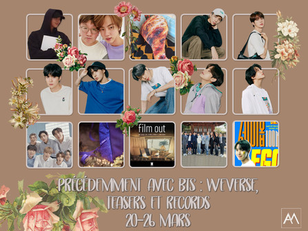 Précédemment Avec BTS : Weverse, teasers et records 20-26 mars