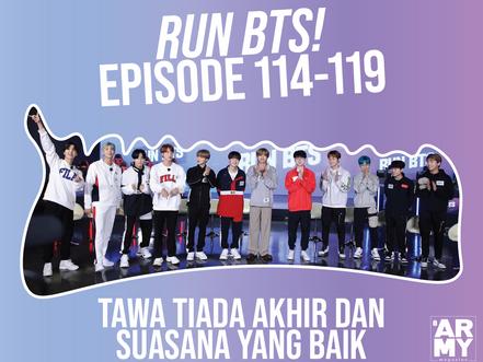 Run BTS! Episode 114-119 Tawa Tiada Akhir dan Suasana yang Baik