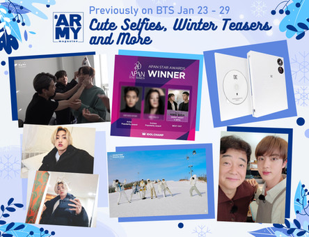 PREVIOUSLY ON BTS - JAN 23-29: CUTE SELFIES, WINTER TEASERS AND MORE
