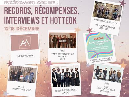 PRÉCÉDEMMENT AVEC BTS : RECORDS, RÉCOMPENSES, INTERVIEWS ET HOTTEOK 12-18 Décembre