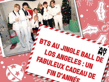 BTS AU JINGLE BALL DE LOS ANGELES : UN FABULEUX CADEAU DE FIN D'ANNÉE
