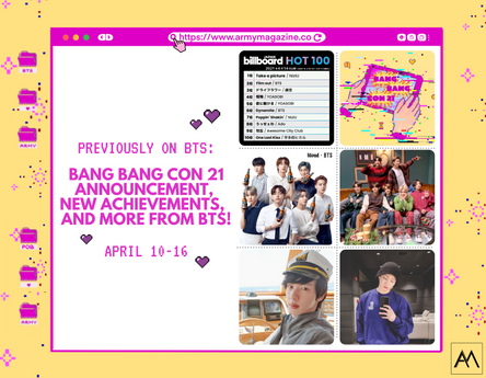 PREVIOUSLY ON BTS: BANG BANG CON 21 ANNOUNCEMENT, NEW ACHIEVEMENTS, AND MORE FROM BTS! April 10-16