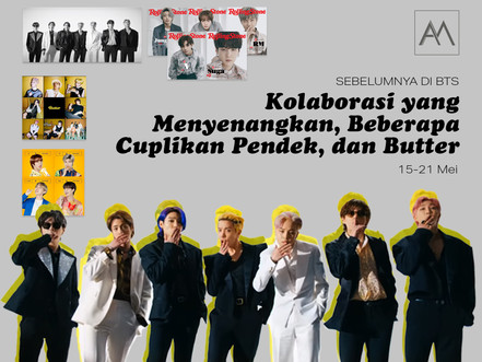 Sebelumnya di BTS: Kolaborasi yang Menyenangkan, Beberapa Cuplikan Pendek, dan Butter 15-21 Mei