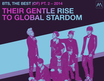 BTS, THE BEST (OF) PT. 2 – 2014 THEIR GENTLE RISE TO GLOBAL STARDOM