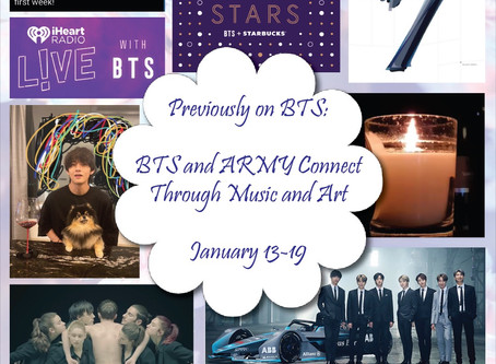 Previously on BTS - 13th - 19th January - BTS and ARMY: Connecting Through Music & Art