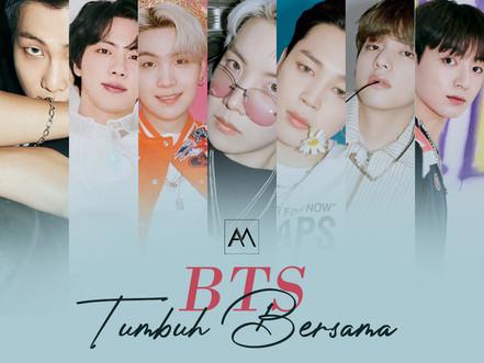 BTS: Tumbuh Bersama