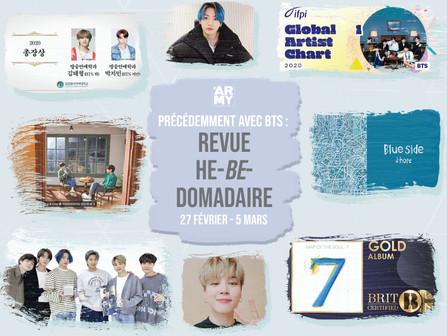 Précédemment avec BTS : Revue He-BE-domadaire 27 février - 5 mars