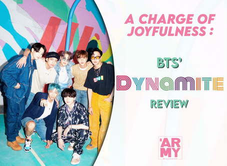 A Charge of Joyfulness: BTS's Dynamite Review