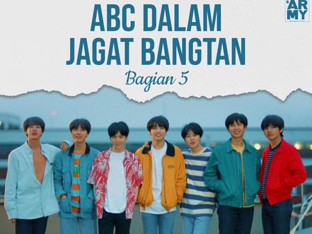 ABC DALAM JAGAT BANGTAN BAGIAN 5