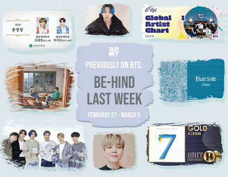 Previously on BTS: BE-hind Last Week February 27 - March 5