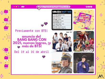 Previamente con BTS: anuncio del BANG BANG CON 2021, nuevos logros, ¡y más de BTS! Del 10 al 16 de