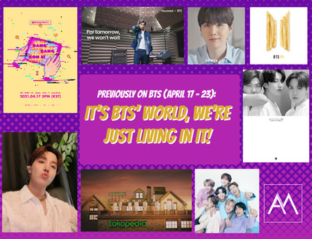 PREVIOUSLY ON BTS: IT'S BTS' WORLD, WE'RE JUST LIVING IN IT! April 17-23