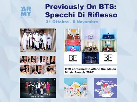 PREVIOUSLY ON BTS: SPECCHI DI RIFLESSO 31 OTTOBRE – 6 NOVEMBRE