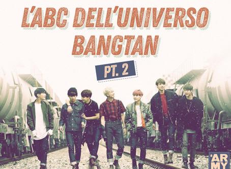 L'ABC DELL'UNIVERSO BANGTAN PT. 2