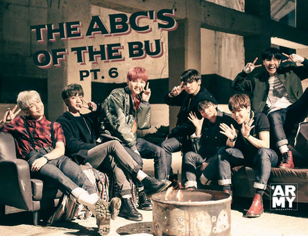 The ABC's of the Bangtan Universe Part 6