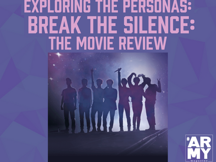Exploring the Personas: Break The Silence: The Movie Review