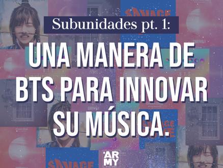 Subunidades pt. 1: Una manera de BTS para innovar su música.