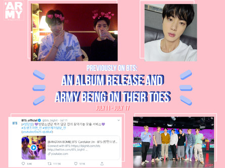 PREVIOUSLY ON BTS: AN ALBUM RELEASE AND ARMY BEING ON THEIR TOES JULY 11- JULY 17