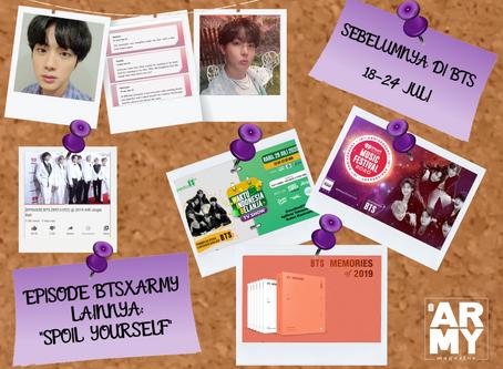 """SEBELUMNYA DI BTS- 18-24 JULI -EPISODE BTSXARMY LAINNYA: """"SPOIL YOURSELF"""""""