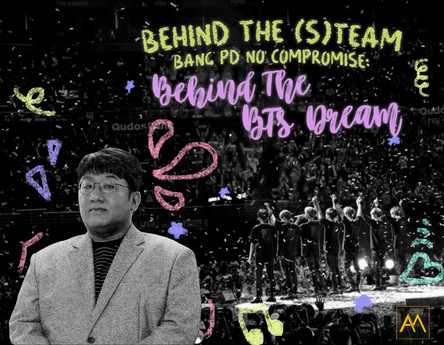 Behind The (S)team - Bang PD No Compromise: Behind The BTS Dream