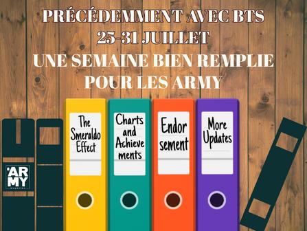 PRÉCÉDEMMENT AVEC BTS : UNE SEMAINE BIEN REMPLIE POUR LES ARMY – 25-31 JUILLET