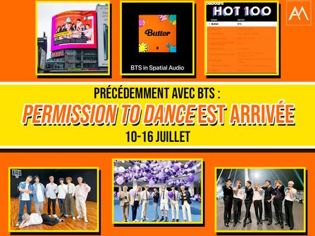 Précédemment avec BTS : Permission To Dance est arrivée 10-16 juillet