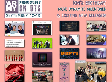PREVIOUSLY ON BTS: RM'S BIRTHDAY, MORE DYNAMITE MILESTONES & EXCITING NEW RELEASES September 12-18