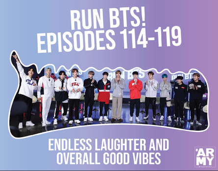 Run BTS! Episodes 114-119 Endless Laughter and Overall Good Vibes