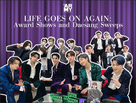 Life Goes On Again: Awards Shows and Daesang Sweeps