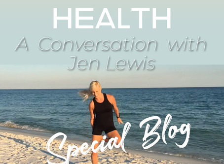 SPECIAL BLOG: MIND AND BODY HEALTH - A CONVERSATION WITH JEN LEWIS