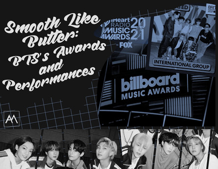 Smooth Like Butter: BTS's Awards and Performances
